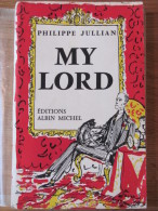 1961 PHILIPPE JULLIAN MY LORD  ALBIN MICHEL - Livres, BD, Revues