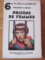 1933 FRANCIS CARCO PRISONS DE FEMMES  EDITIONS DE FRANCE - Livres, BD, Revues