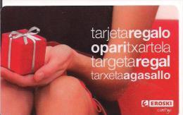TARJETA REGALO EROSKI (EUSKADI)SPAIN - Espagne
