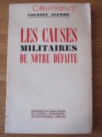 1940 COLONEL ALERME LES CAUSES MILITAIRES DE NOTRE DEFAITE   INTER FRANCE GUERRE WWII - 1901-1940