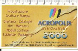 CAL627 - CALENDARIETTO 2000 - ACROPOLIS - ARTI GRAFICHE - MANFREDONIA - Formato Piccolo : 1991-00