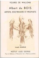 Figures De Wallonie - Albert Du Bois Artiste, Doctrinaire Et Prophète - Bibliographie - Biographie