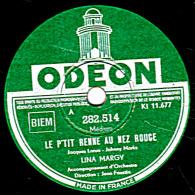 78 Trs - ODEON 282.362 - Etat TB - LINA MARGY - LE P´TIT RENNE AU NEZ ROUGE - CHEVEUX BLONDS, BLANCHE CAPELINE - 78 T - Disques Pour Gramophone