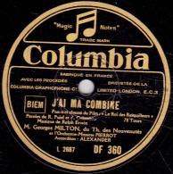 78 Trs - Columbia DF 180 - Etat TB - MILTON - J'AI MA COMBINE - C'EST POUR MON PAPA - 78 T - Disques Pour Gramophone