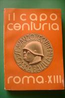 PFQ/11 OPERA BALILLA - IL CAPO CENTURIA Ed.Pizzi & Pizio 1936/FUTURISMO/MUSSOLINI - Libri