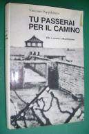 PFQ/12 Vincenzo Pappalettera TU PASSERAI PER IL CAMINO Mursia Ed.1969/Mauthausen - Italiano