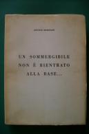 PFQ/13A.Maronari UN SOMMERGIBILE NON E´ RIENTRATO ALLA BASE Ed.Rizzoli 1951/MARINA/SOMMERGIBILE TAZZOLI - Italiano
