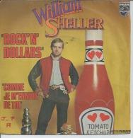 "45 Tours SP - WILLIAM SHELLER    - PHILIPS 6009643 -  "" ROCK'N' DOLLARS "" + 1 - Altri - Francese"