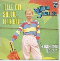 "45 Tours SP - WILLIAM SHELLER    - PHILIPS 6172037 -  "" ELLE DIT SOLEIL, ELLE DIT... "" + 1 - Altri - Francese"