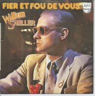"""45 Tours SP - WILLIAM SHELLER    - PHILIPS 6172189 -  """" FIER ET FOU DE VOUS """" + 1 - Altri - Francese"""