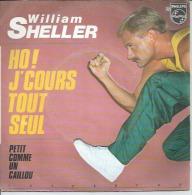 """45 Tours SP - WILLIAM SHELLER    - PHILIPS 6172267 -  """" HO ! J'COURS TOUT SEUL """" + 1 - Altri - Francese"""