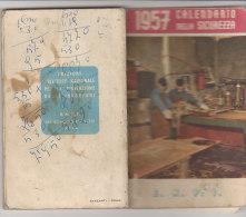 PFQ/41 CALENDARIO DELLA SICUREZZA - LAVORO 1957  E.N.P.I. Con CALENDARIO CAMPIONATO CALCIO - Calendriers