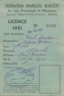 13 MARSEILLE LICENCE 1952 FEDERARATION FRANCAISE BOULISTE JEU PROVENCAL PETANQUE BOULE AIGUES MORTES SPORT - Collections