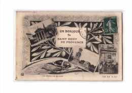 13 ST REMY PROVENCE Fantaisie, Bonjour, Multivue, Cigale, Olivier, Ed LA 131, 191? - Saint-Remy-de-Provence