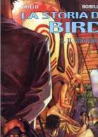 TRILLO - BOBILLO LA STORIA DI BIRD 1. IL TATUAGGIO ALESSANDRO EDITORE 2001 COP.RIGIDA GRANDE FORMATO NUOVO - Prime Edizioni