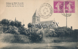 TILLY - CHATEAU - INSTITUT AMIRAL DE GRASSE - L'EGLISE VUE DE LA FERME - Other Municipalities