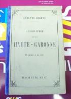 LOT GUIDE JOANNE FIN XIX 1886 HAUTE GARONNE 31 TOULOUSE PIBRAC MURET GAUDENS CINTEGABELLE BAGNERES LUCHON - Midi-Pyrénées