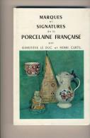 LIVRE MARQUES ET SIGNATURES DE LA PORCELAINE FRANCAISE # 2002 # LE DUC ET CURTIL # EDITION MASSIN # - Arte