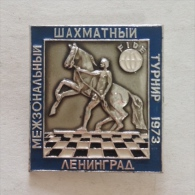 Badge / Pin ZN000648 - Chess (sah) USSR SSSR CCCP Leningrad (Saint Petersburg) Internzonal Tournament 1973 - Pin's