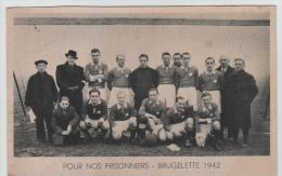 01167a Brugelette 1942 Pour Nos Prisonniers équipe De Football Photo - Calcio