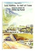 Très Belle CPSM Milly La Forêt (91) - Les Routes, Le Rail Et L´eau - Aquarelle De Paul Bailly 1992 - Voir Légende Au Dos - Milly La Foret