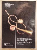 LA TROMBA IN EUROPA DAL 500 AL 900 - Livres, BD, Revues