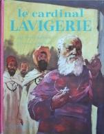 LE CARDINAL LAVIGERIE Par PIERRE LARIDAN - Religión