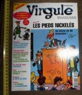 MAGAZINE VIRGULE SPECIAL LES PIEDS NICKELES - Livres, BD, Revues