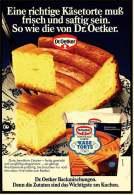 Reklame Werbeanzeige  Dr. Oetker  -  Eine Richtige Käsetorte Muß Frisch Und Saftig Sein , Von 1973 - Andere Sammlungen