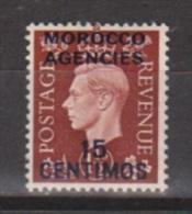 Marocco Agencies 15 Centimos MLH - 1902-1951 (Reyes)