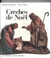 Crèches De Noël De Bernard Chevallier Et Marc Tulane Editions Le Centurion / Notre Histoire De 1987 - Religion