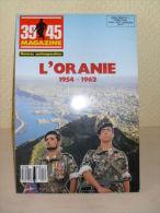 Revue Magazine 39-45 Sur L'Oranie En 1954-1962 HS N° 1 - History