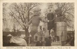 71-78  CPA  CHALON SUR SAONE  Carnaval 1948  Fetes De Carnaval De La Colombière Au Pétrole En 48 Animation  Belle Carte - Chalon Sur Saone