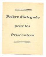 Livret De 8 Pages - Prière Dialoguée Pour Les Prisonniers 1942 - Guerre 40/45 - Documents