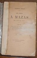 Six Mois à Mazas En 1862 Et 1863 – Essais Critiques Sur La Loi Préventive Et L'instruction Criminelle - Livres, BD, Revues