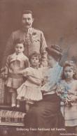 ADEL241  --  ERZHERZOG FRANZ FERDINAND MIT FAMILIE - Königshäuser