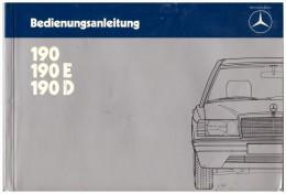 Betriebsanleitung , Handbuch - Mercedes 190 , 190 E , 190 D , Typ 201 !!! - Cars
