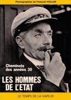 LES HOMMES DE L´ETAT Les Archives Photographiques De FRANCOIS KOLLAR Edité En 1986 - Railway & Tramway