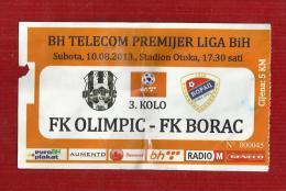 BOSNIA AND HERZEGOVINA  2013 .FOOTBAL TICKET OLIMPIC -BORAC - Sports