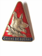INSIGNE MILITAIRE GROUPE CYNOPHILE MAITRE CHIEN LES CHIENS DE GUERRE (VARIANTE DOS CREUX ) DRAGO PARIS ETAT EXCELLENT - Landmacht