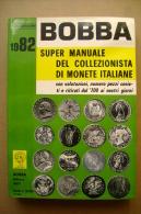 PBY/22 Super Manuale MONETE ITALIANE - BOBBA 1982/ Dal ´700 Ai Nostri Giorni - Libri & Software