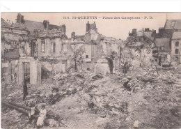 Carte Postale Ancienne - Guerre De 1914-18 - St Quentin - Place Des Campions - Guerra 1914-18