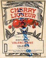 82 - VALENCE - CHERRY LIQUEUR  ETIQUETTE DISTILLERIE VALENCIENNE  - CERISE - Other Collections