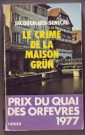 Jacquemard Senecal / Le Crime De La Maison Grun -   Prix Du Quai Des Orfevres - - Books, Magazines, Comics