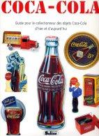 COCA COLA GUIDE COLLECTIONNEUR DES OBJETS COCA COLA 1996 AVEC BOUTEILLE EN RELIEF SUR LA COUVERTURE - Books