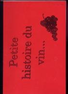 PETITE  HISTOIRE  DU  VIN    CAPSULES  TµETIQUETTES - Autres Collections
