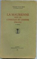 Savoie - LA MAURIENNE SOUS LE CONSULAT ET L'EMPIRE (1800-1815).- Par Le Chanoine  : GROS - Alpes - Pays-de-Savoie