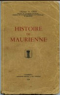 Savoie - HISTOIRE De   MAURIENNE      Par Le Chanoine  : A .  GROS       Tome  1    1946 - Alpes - Pays-de-Savoie