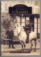 Le Pays D'Ambert , Mémoire En Images, Joseph Gagnaire Et Jean-Luc Mavel - Auvergne