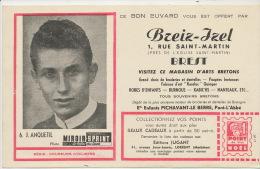 Jacques Anquetil  Né A Mt St Aignan Miroir Sprint Tour De France Buvard Pub Breiz Izel Brest - Unclassified